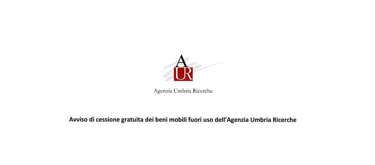 Avviso di cessione gratuita dei beni mobili fuori uso dell'Agenzia Umbria Ricerche